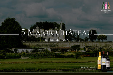 【Wine Knowledge】5 Major Château in Bordeaux