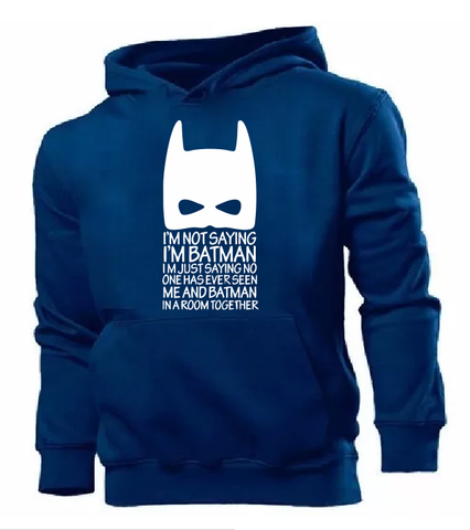 Moletom do Batman (I'm Not Saying I'm Batman)