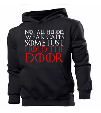 Moletom Game of Thrones (Not all heroes wear capes, some just hold the door)