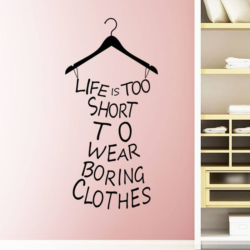 Hot  Home Wall Decor Stickers :Life Is Too Short To Wear Boring Clothes - Itsuniquelymine