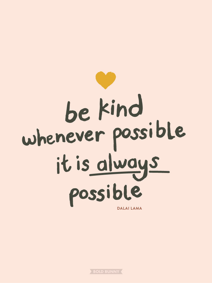 Be Kind Whenever Possible PRINT
