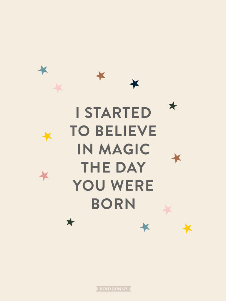 I started to believe in magic
