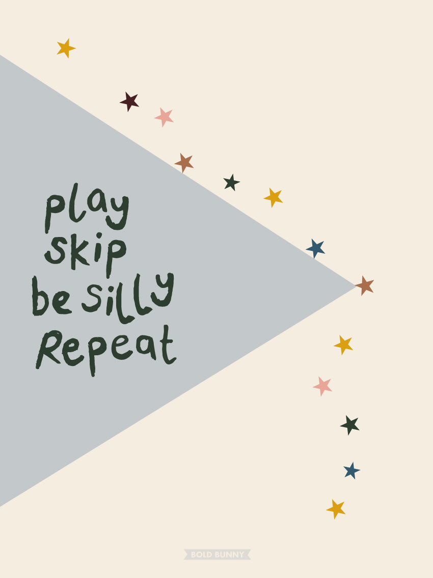Play Skip Be Silly Repeat PRINT