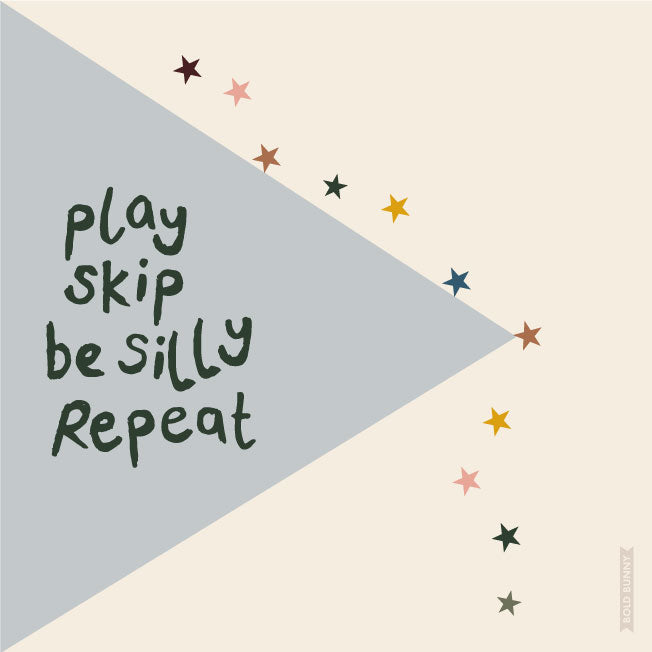Play Skip Be Silly Repeat