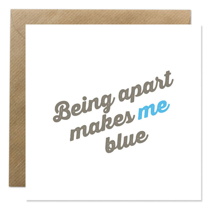 Being Apart Makes Me Blue