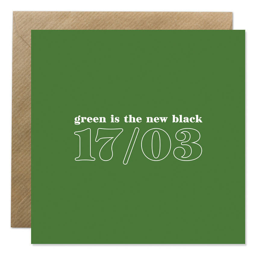 Seasonal - Green Is The New Black - Paddy's Day Card