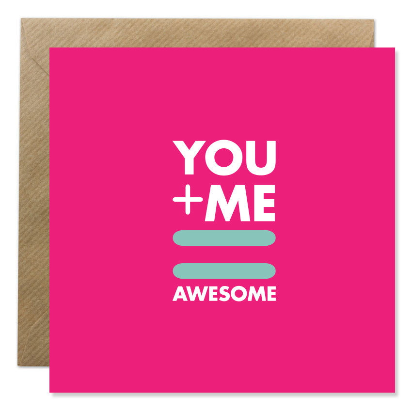 Bright & Bold - You + Me = Awesome