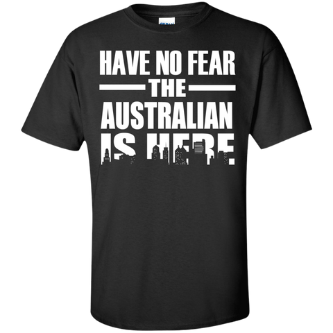 HAVE NO FEAR THE AUSTRALIAN IS HERE