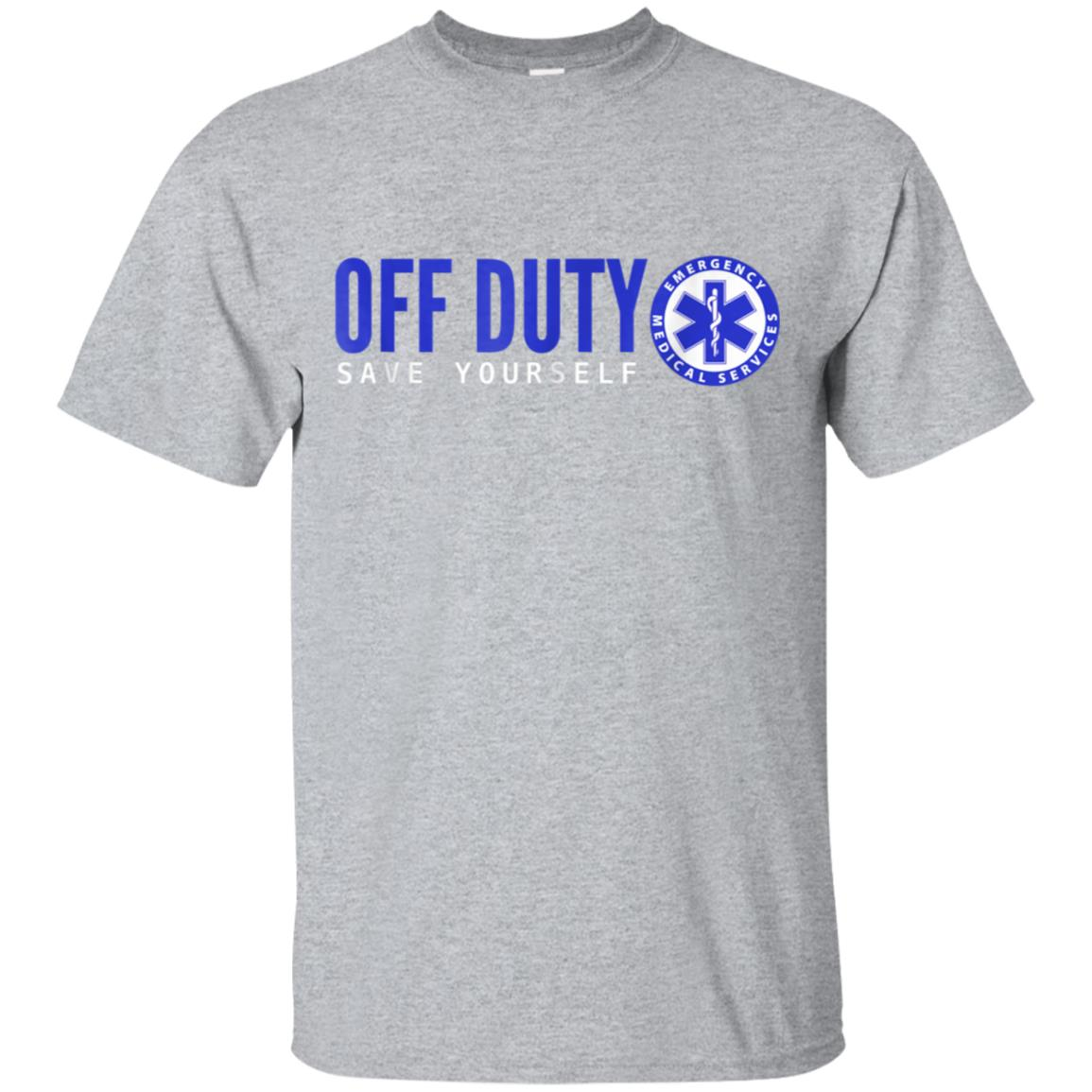 Funny EMS T-Shirt for EMTs Off Duty Save Yourself 99promocode