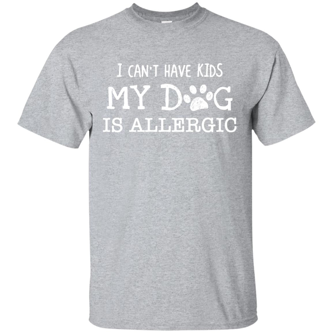 I can't have kids my dog is allergic shirt dog pet funny 99promocode