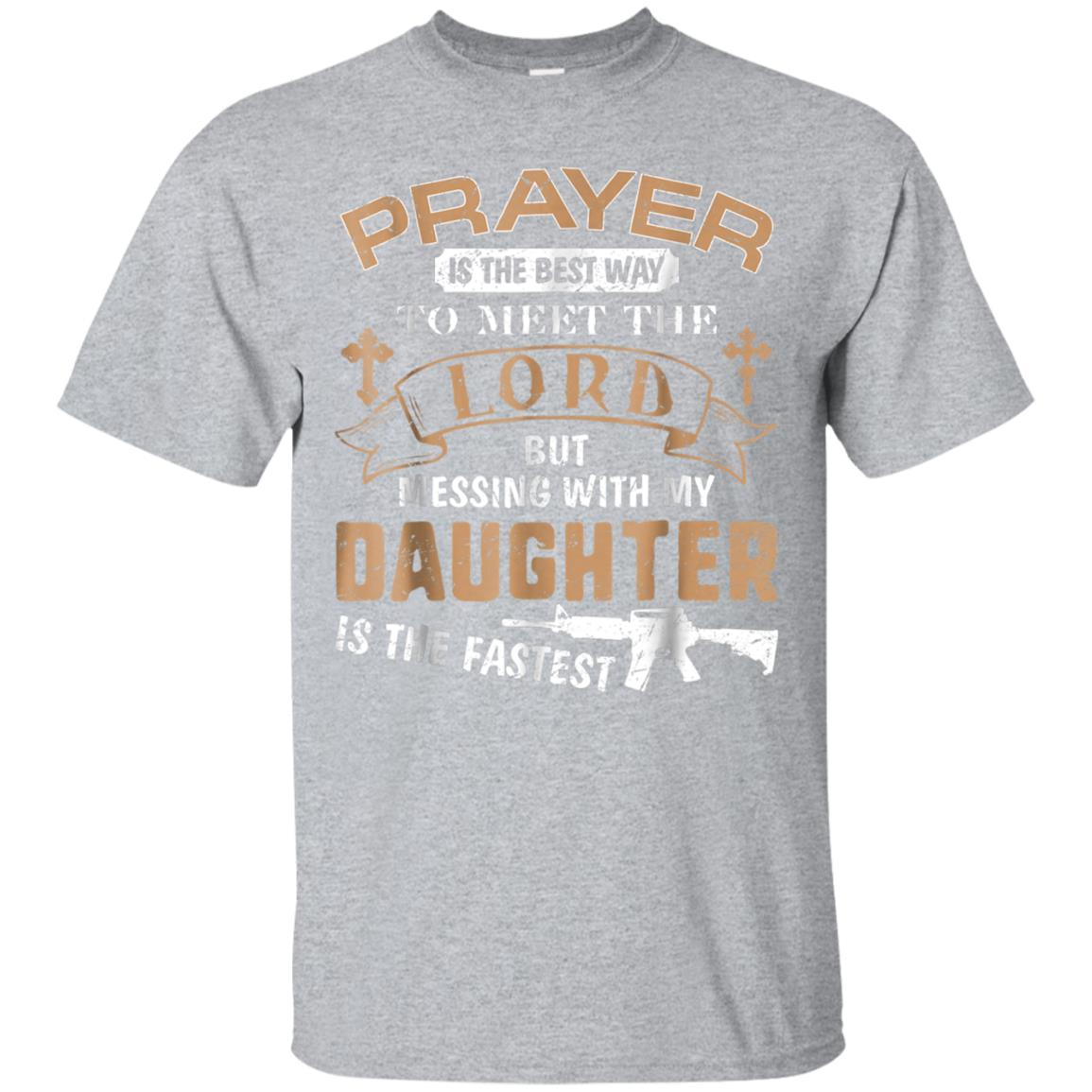 Father Proud Daddy Tee If You Mess My Daughter Gift T Shirts 99promocode