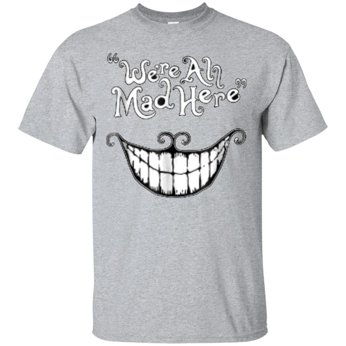 We're All Mad Here Graphic T-shirt 99promocode