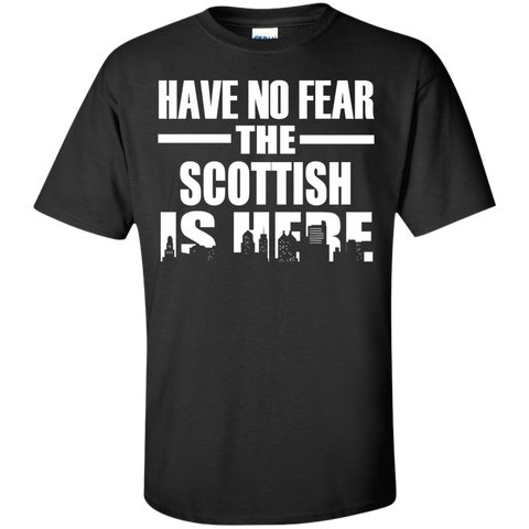 HAVE NO FEAR THE SCOTTISH IS HERE