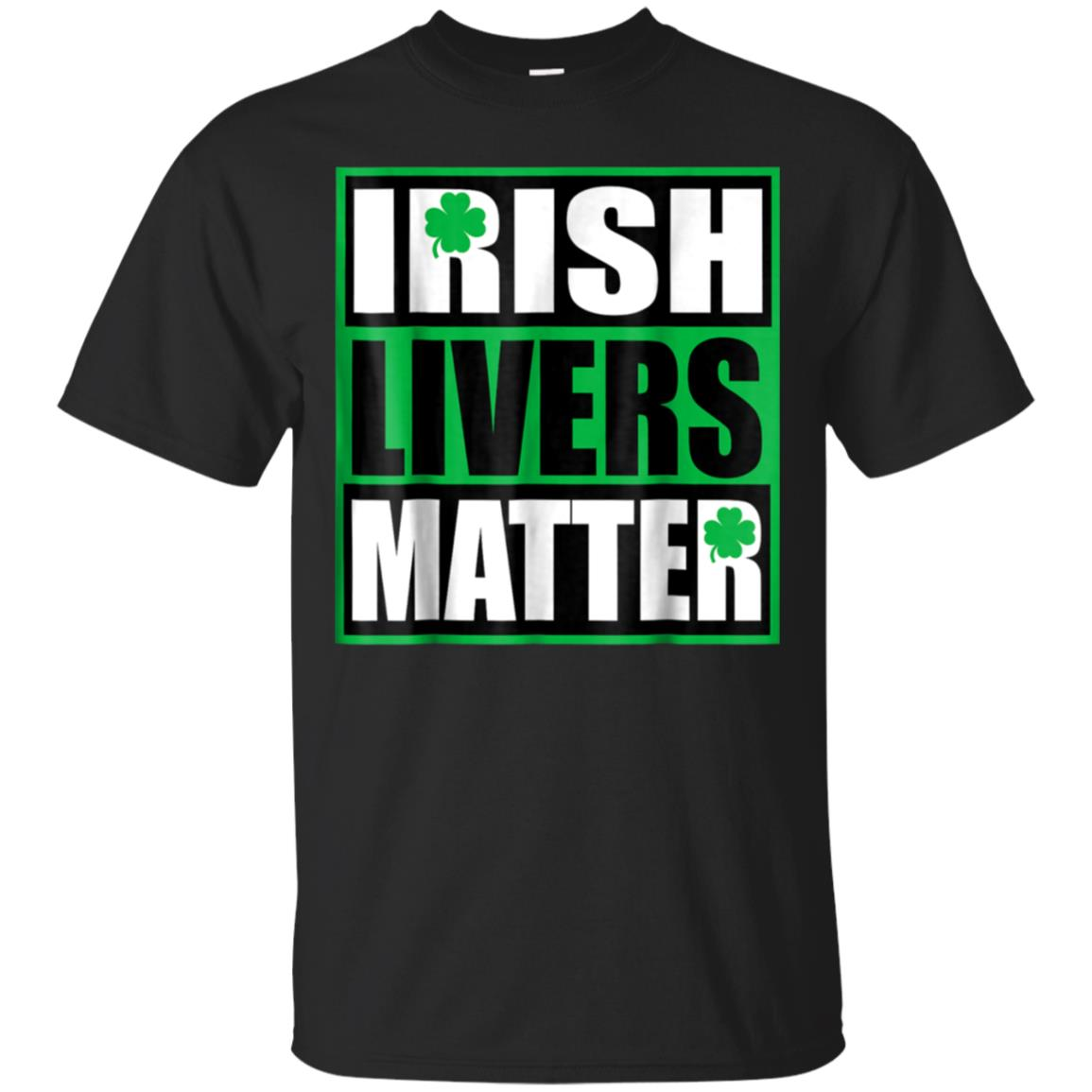 Funny Irish Livers Matter Saint Patrick Day T-Shirt 99promocode