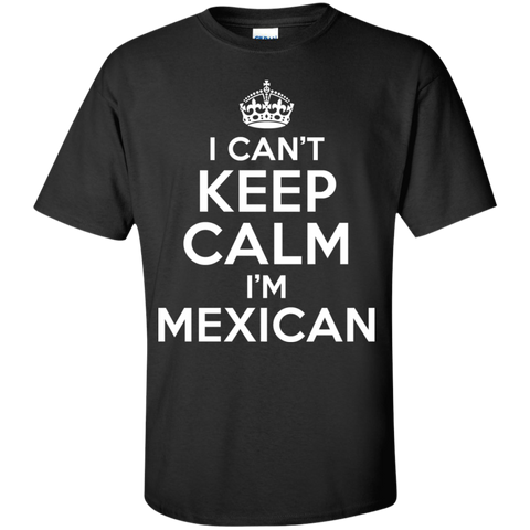 I CAN'T KEEP CALM, I'M MEXICAN