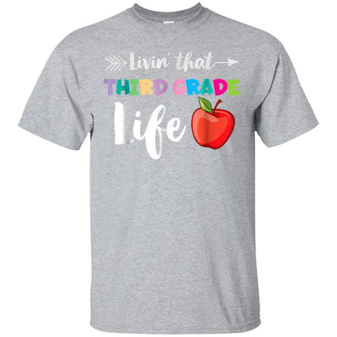 Livin' That 3rd Grade Life T Shirt Back To School Teacher