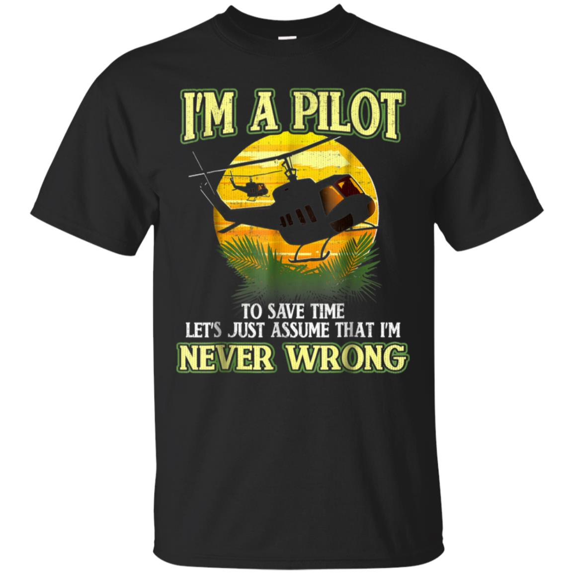 pilot shirt i'm a pilot to save time let's assume that gift 99promocode
