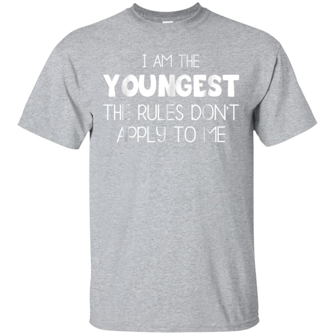 I Am The Youngest - The Rules Don't Apply To Me Shirt 99promocode