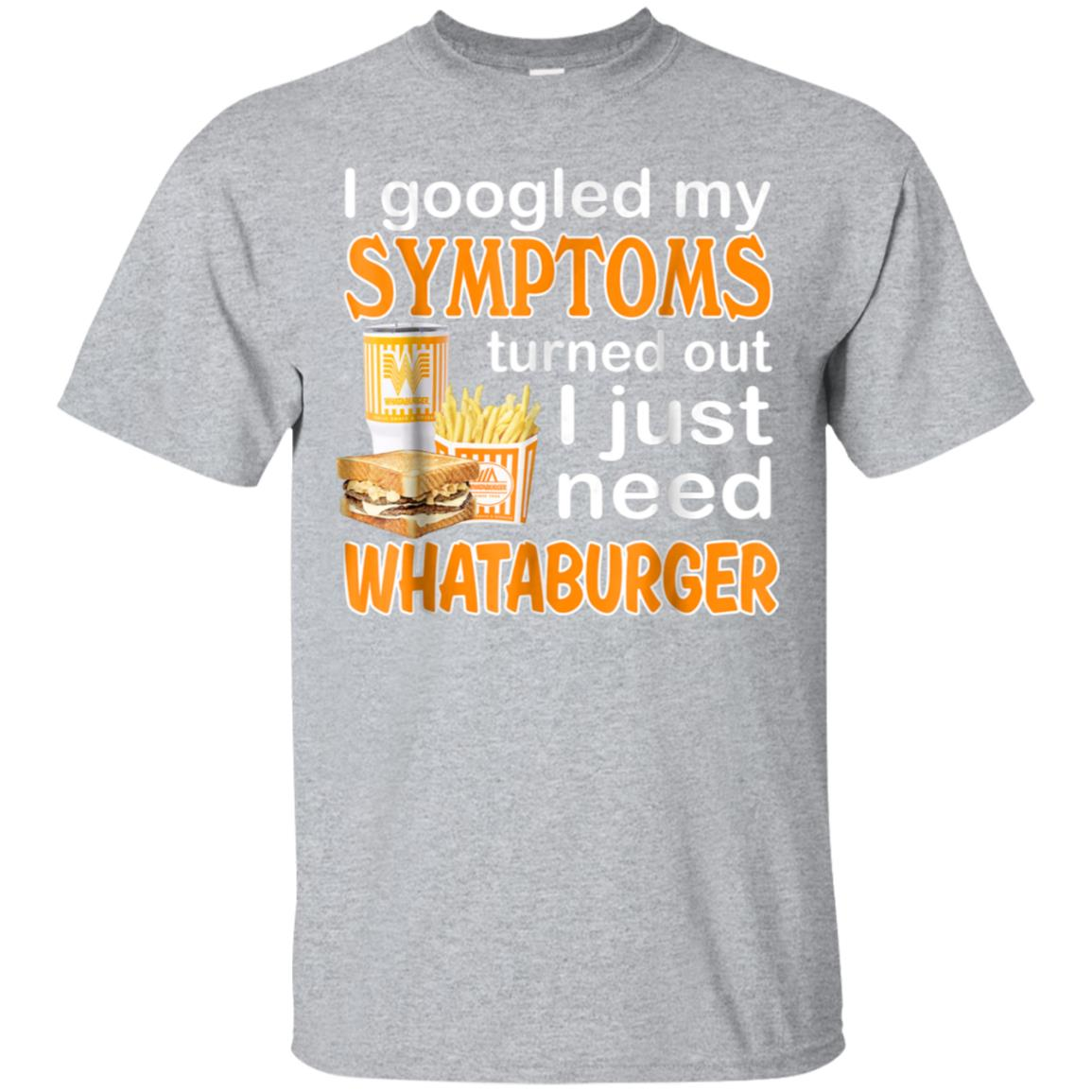 I Googled My Symptoms Turned Out I Just Need Whataburgers 99promocode