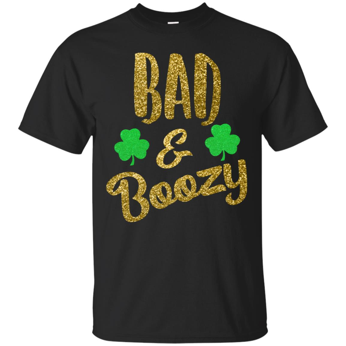 Bad and Boozy T-Shirt Funny Saint Patrick Day Drinking Gift 99promocode