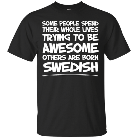 Awesome others are born Swedish