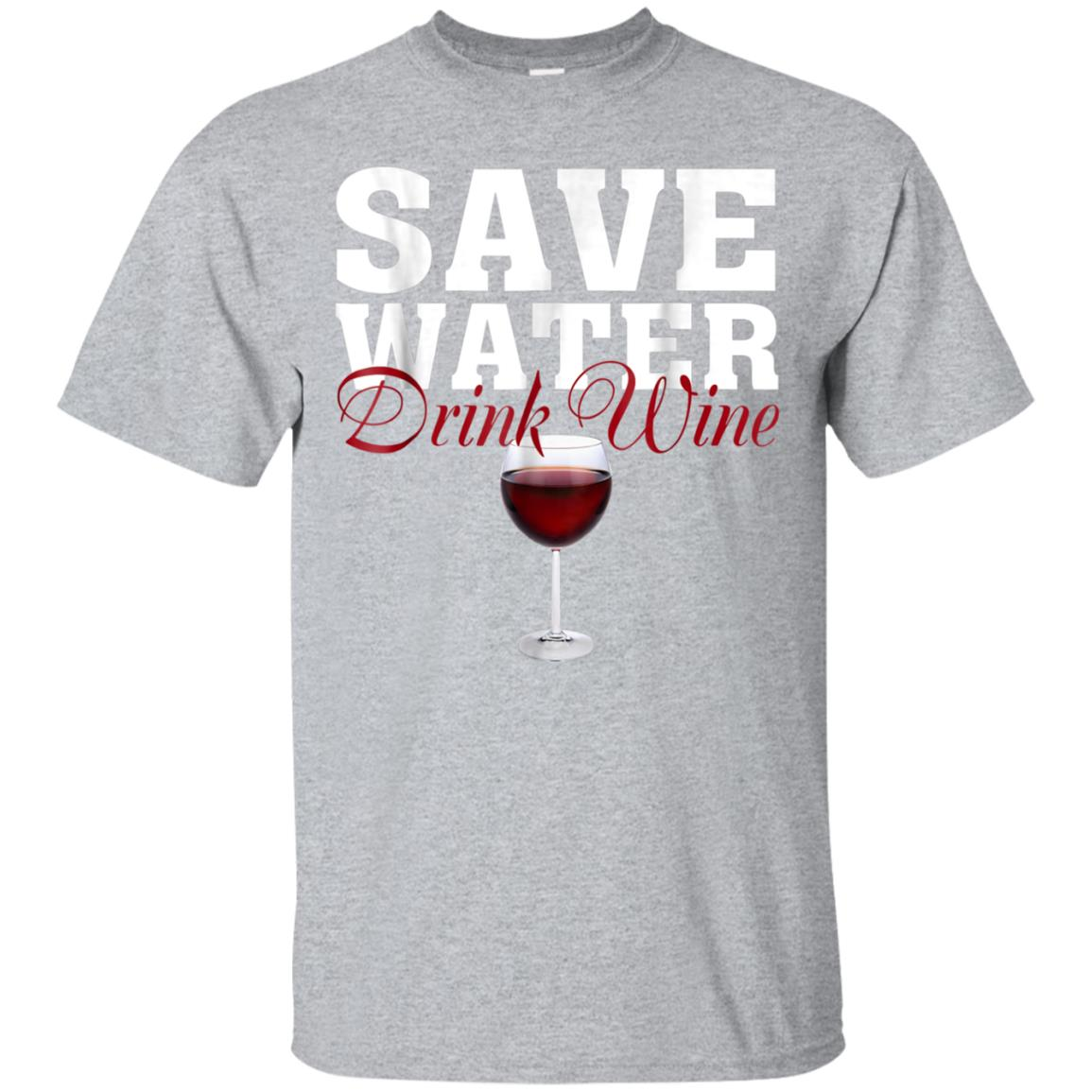 Save Water Drink Wine T Shirt 99promocode
