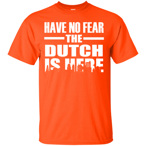 HAVE NO FEAR THE DUTCH IS HERE