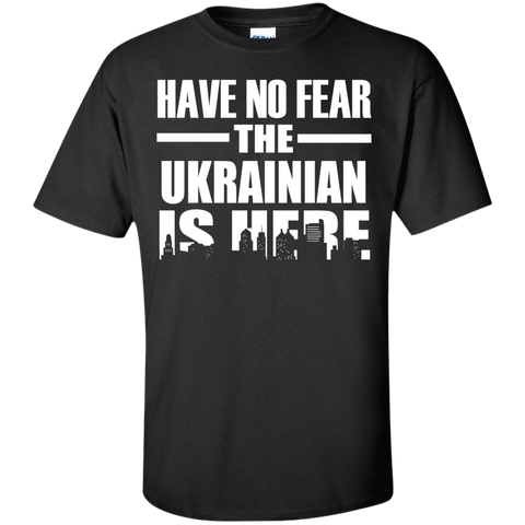 HAVE NO FEAR THE UKRAINIAN IS HERE