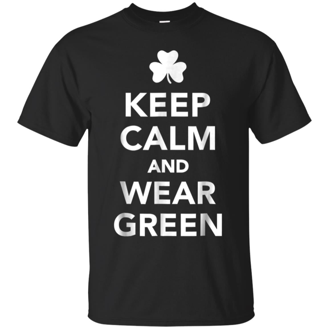 Keep calm and wear green St. Patrick's day T-Shirt 99promocode