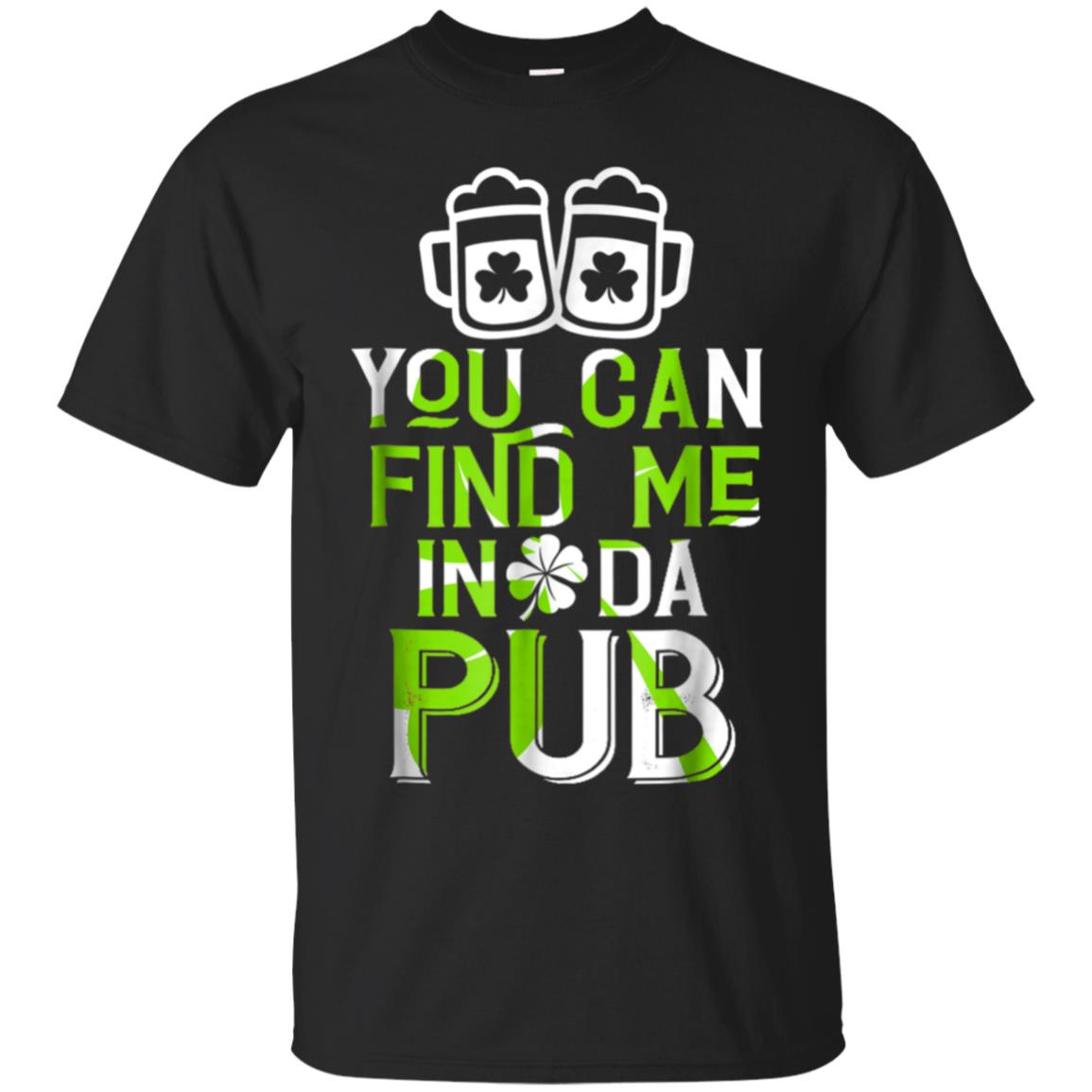 Saying Find Me In Da Pub Lucky St Patrick's Day Shirt 99promocode