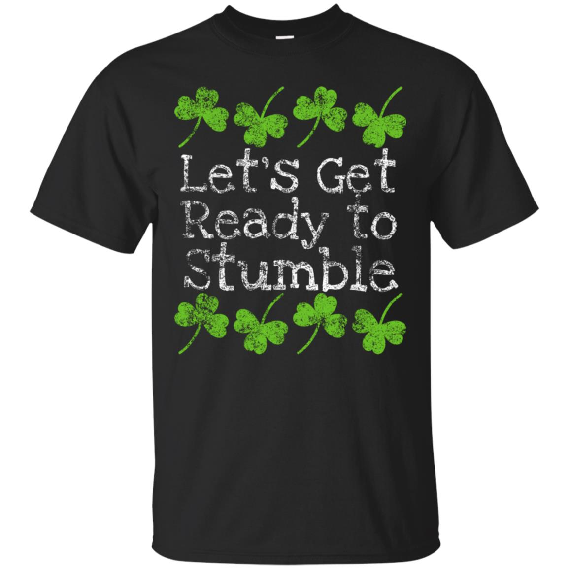 Let's Get Ready to Stumble Funny St Patricks Day Tshirt 99promocode