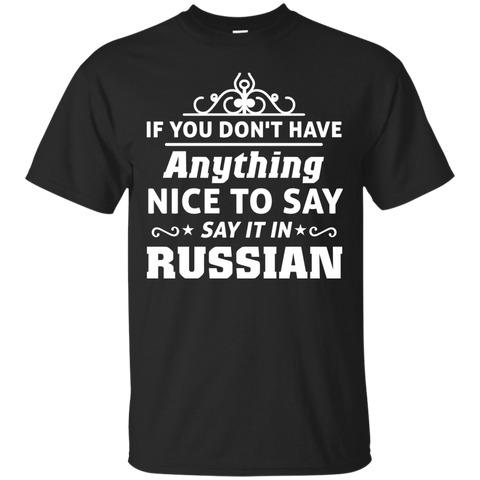 if you don't have anything nice to say, say it in russian