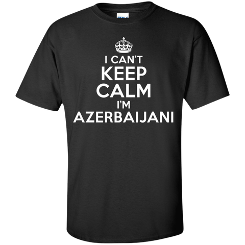 I CAN'T KEEP CALM, I'M AZERBAIJANI