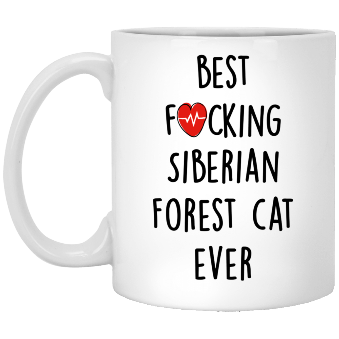 Funny-Fuking-Siberian-Forest-cat-ever Funny Quotes Coffee Mug 99promocode