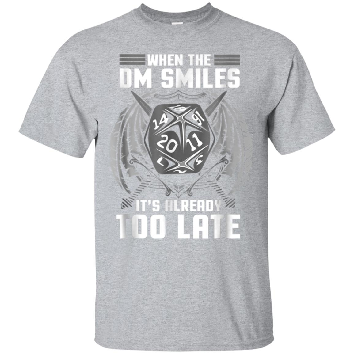 Funny When the DM Smiles, It's Already Too Late T-Shirt 99promocode