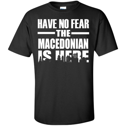 HAVE NO FEAR THE MACEDONIAN IS HERE