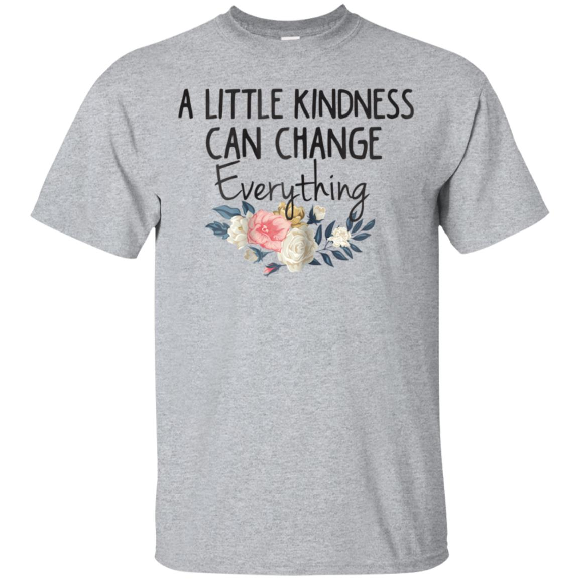A Little Kindness Can Change Everything Shirt Kind Tshirt 99promocode
