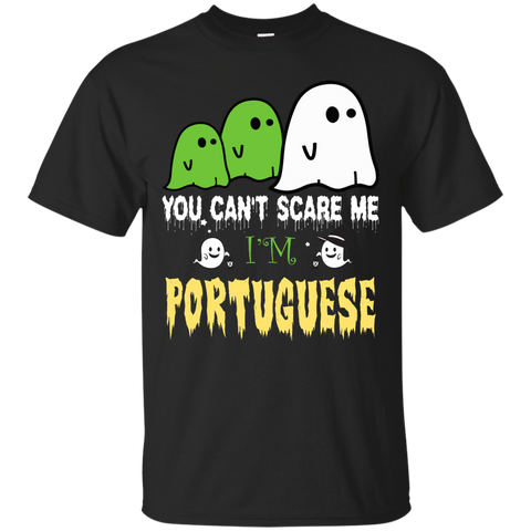 Halloween You can't scare me, i'm PORTUGUESE