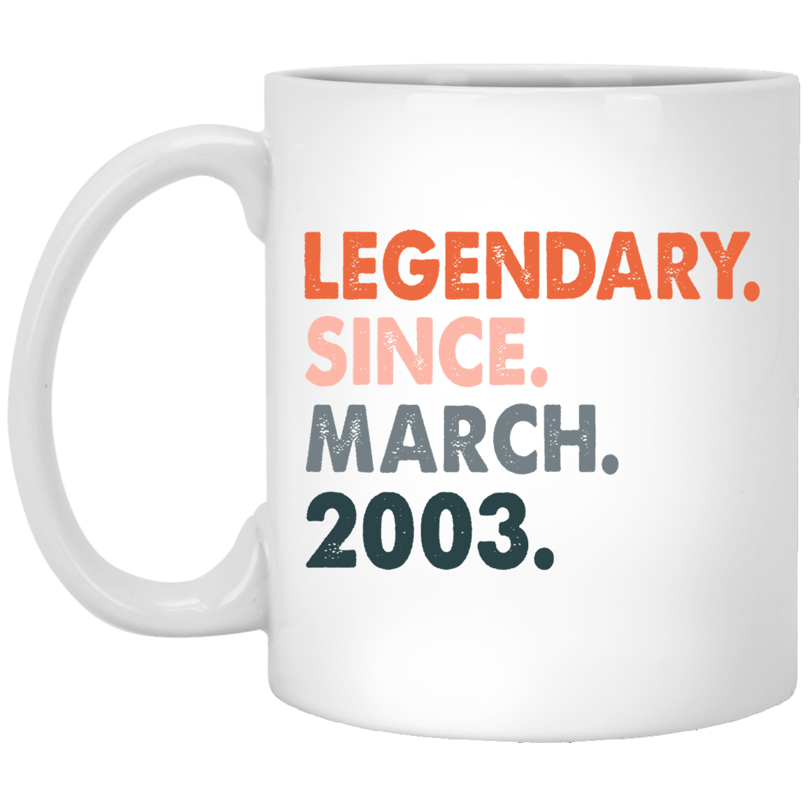 18th-Birthday-Ideas-for-Women-and-Men-Legendary-Since-March-2003 Funny Quotes Coffee Mug 99promocode