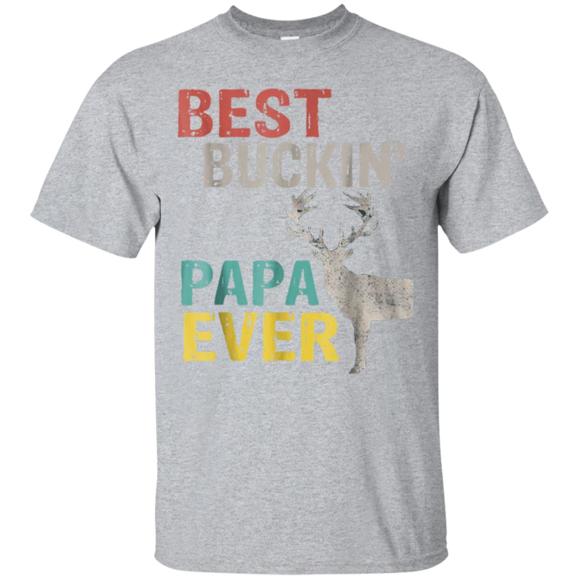 Best Buckin' Papa Ever Shirt Deer Hunting Bucking Father 99promocode