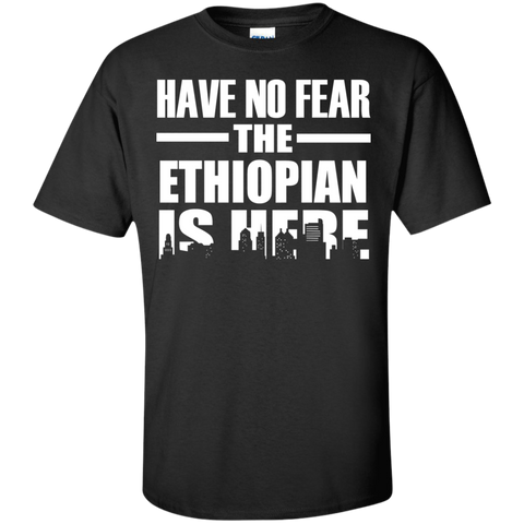 HAVE NO FEAR THE ETHIOPIAN IS HERE