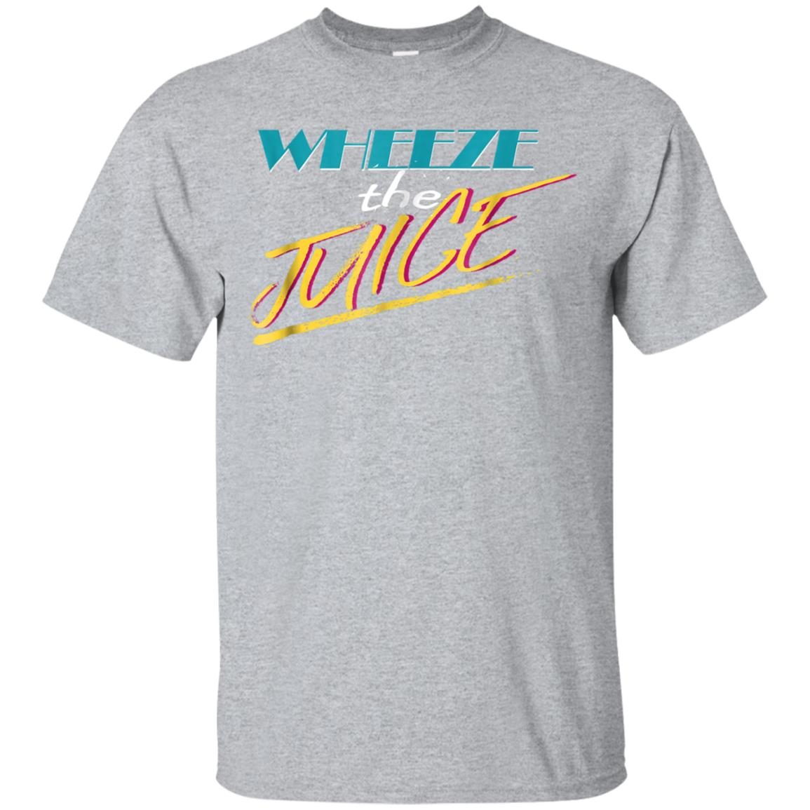 Wheeze the Juice 90s themed gift t-shirt 99promocode