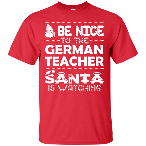 Be Nice To The German Teacher Santa Is Watching Shirt