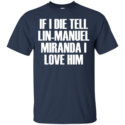 if i die tell lin-manuel miranda i love him