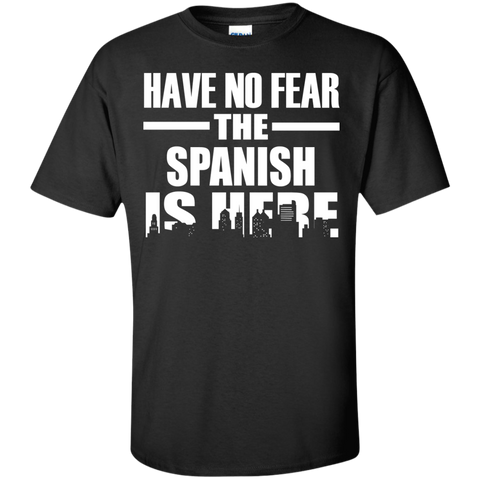 HAVE NO FEAR THE SPANISH IS HERE