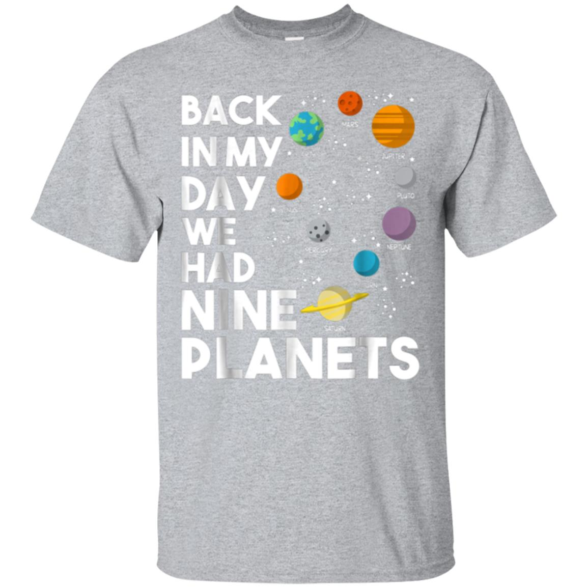 Back In My Day We Had Nine Planets Shirt 99promocode