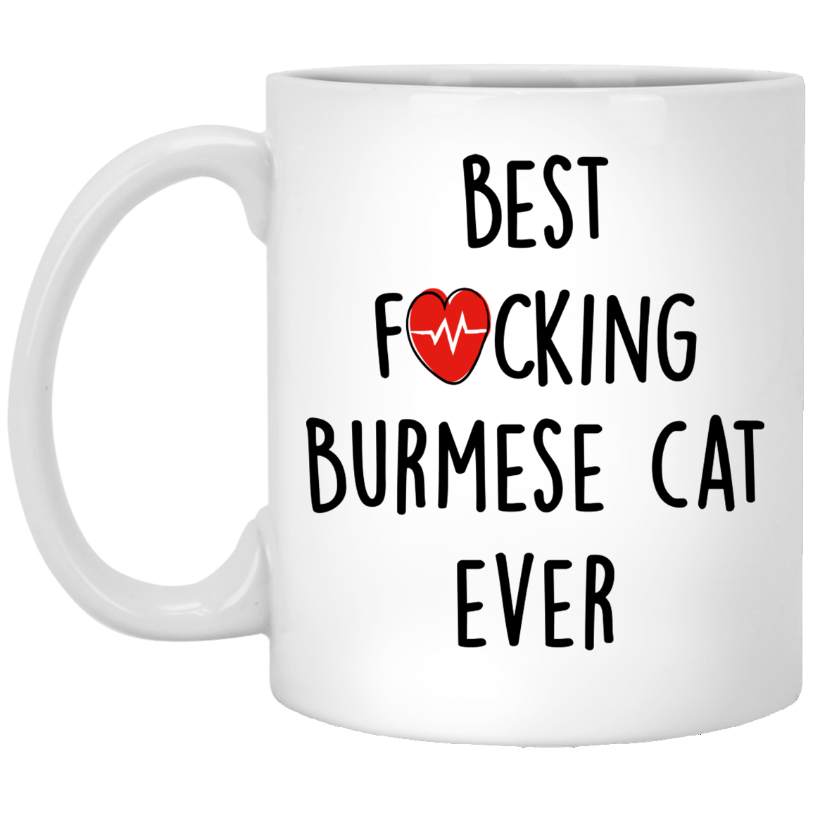 Funny-Fuking-Burmese-cat-ever Funny Quotes Coffee Mug 99promocode