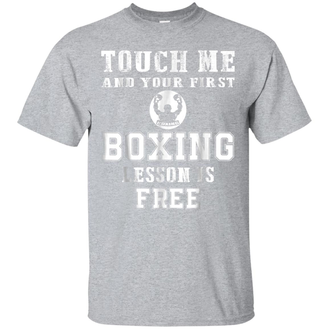 Touch Me and your first Boxing lesson is free Boxing T-Shirt 99promocode