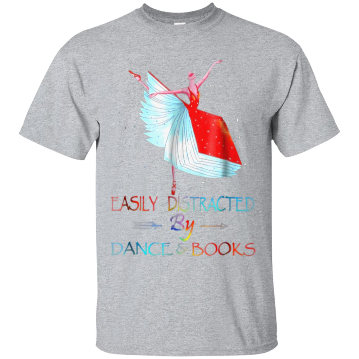 Easily Distracted by Dance And Book BALLET BOOK Tshirt 99promocode
