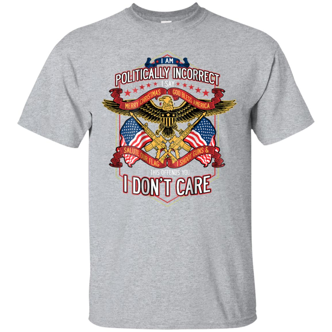 (Print On Back) Politically Incorrect Conservative Tshirt 99promocode